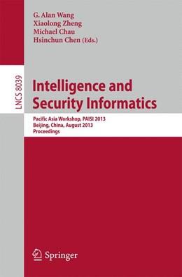 Abbildung von Wang / Zheng | Intelligence and Security Informatics | 1. Auflage | 2013 | 8039 | beck-shop.de