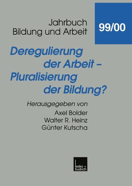 Deregulierung der Arbeit — Pluralisierung der Bildung? | Bolder / Heinz / Kutscha, 2001 | Buch (Cover)