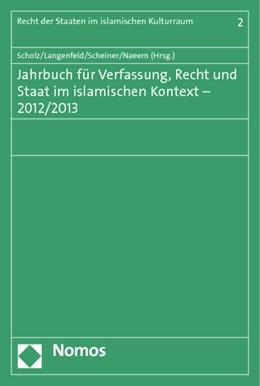 Abbildung von Scholz / Langenfeld / Scheiner / Naeem (Hrsg.) | Jahrbuch für Verfassung, Recht und Staat im islamischen Kontext - 2012/2013 | 2013 | 2