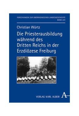 Abbildung von Würtz | Die Priesterausbildung während des Dritten Reichs in der Erzdiözese Freiburg | 2013 | 57