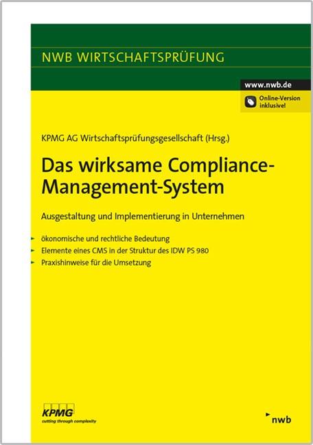 Das wirksame Compliance-Management-System   KPMG AG Wirtschaftsprüfungsgesellschaft (Hrsg.), 2014 (Cover)