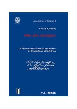 Abbildung von Dölling / Hammerschmidt / Schlösser | 'Mes amis sauvages' | 2013 | Die Reiseberichte Louis-Armand... | 3