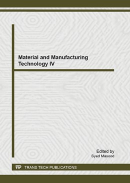 Abbildung von Masood | Material and Manufacturing Technology IV | 2013 | Selected, peer reviewed papers... | Volume 748