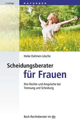 Abbildung von Dahmen-Lösche   Scheidungsberater für Frauen   3. Auflage   2017   Ihre Rechte und Ansprüche bei ...   50753