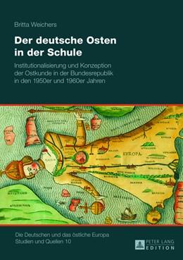 Abbildung von Weichers   Der deutsche Osten in der Schule   2013   Institutionalisierung und Konz...   10
