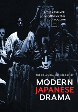 Abbildung von Rimer / Mori / Poulton | The Columbia Anthology of Modern Japanese Drama | 2014