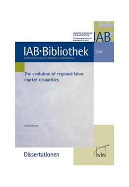 Abbildung von Werner | The evolution of regional labor market disparities | 2013 | 344