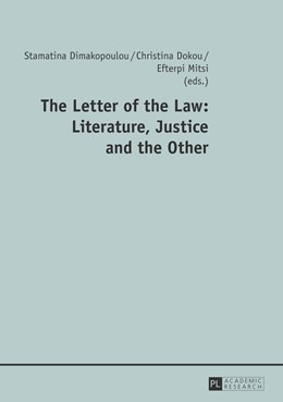 Abbildung von Dimakopoulou / Mitsi | The Letter of the Law: Literature, Justice and the Other | 1. Auflage | 2013 | beck-shop.de