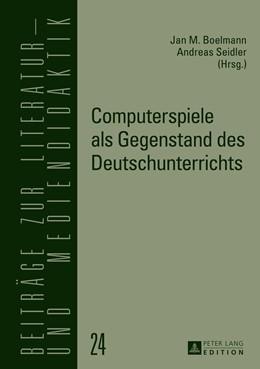 Abbildung von Boelmann M.Ed. / Seidler | Computerspiele als Gegenstand des Deutschunterrichts | 2013 | 24