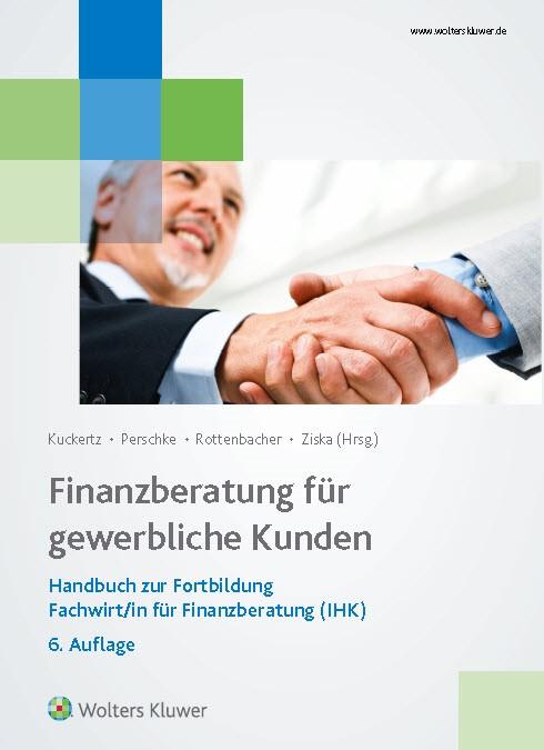 Finanzberatung für gewerbliche Kunden | Kuckertz / Persche / Rottenbacher / Ziska (Hrsg.) | 6. Auflage, 2015 | Buch (Cover)
