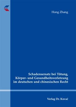 Abbildung von Zhang | Schadensersatz bei Tötung, Körper- und Gesundheitsverletzung im deutschen und chinesischen Recht | 2013 | 100