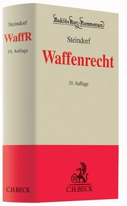 Abbildung von Steindorf | Waffenrecht: WaffR | 10. Auflage | 2015 | Band 35 | beck-shop.de