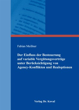 Abbildung von Meißner | Der Einfluss der Besteuerung auf variable Vergütungsverträge unter Berücksichtigung von Agency-Konflikten und Realoptionen | 1. Auflage 2013 | 2013 | 85