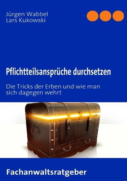 Pflichtteilsansprüche durchsetzen | Wabbel / Kukowski, 2007 | Buch (Cover)