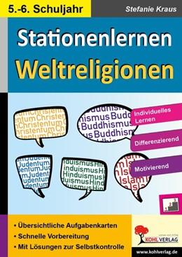 Abbildung von Kraus | Kohls Stationenlernen Weltreligionen | 1. Auflage | 2014 | beck-shop.de
