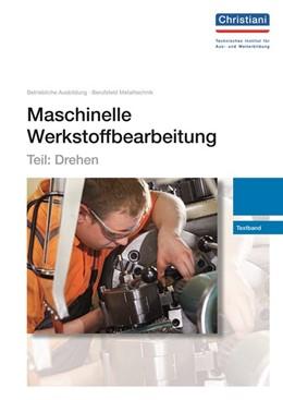 Abbildung von Maschinelle Werkstoffbearbeitung - Teil: Drehen   3. Auflage   2013   Textband