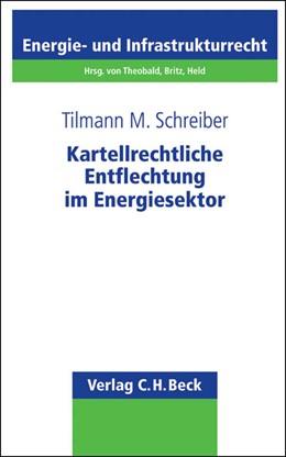 Abbildung von Schreiber | Kartellrechtliche Entflechtung im Energiesektor | 2013 | Band 21