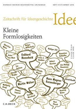 Abbildung von Zeitschrift für Ideengeschichte Heft VIII/3 Herbst 2014 | 2014 | Kleine Formlosigkeiten