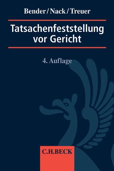 Tatsachenfeststellung vor Gericht | Bender / Nack / Treuer | 4. Auflage, 2014 | Buch (Cover)