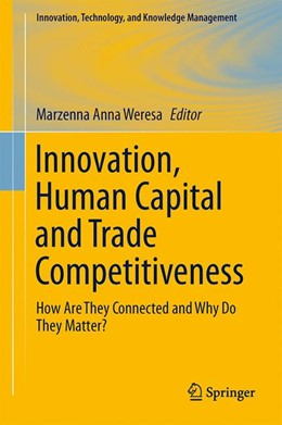 Abbildung von Weresa | Innovation, Human Capital and Trade Competitiveness | 2013 | How Are They Connected and Why...