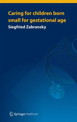 Abbildung von Zabransky | Caring for Children Born Small for Gestational Age | 2013