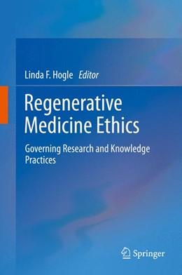 Abbildung von Hogle | Regenerative Medicine Ethics | 2013 | Governing Research and Knowled...