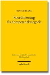 Koordinierung als Kompetenzkategorie | Braams | 1. Auflage 2013, 2013 | Buch (Cover)