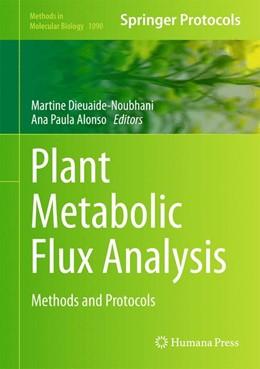 Abbildung von Dieuaide-Noubhani / Alonso | Plant Metabolic Flux Analysis | 2013 | Methods and Protocols | 1090