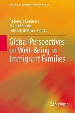 Abbildung von Dimitrova / Bender | Global Perspectives on Well-Being in Immigrant Families | 1. Auflage | 2013 | beck-shop.de