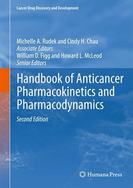 Abbildung von Rudek / Chau   Handbook of Anticancer Pharmacokinetics and Pharmacodynamics   2. Auflage   2014   beck-shop.de