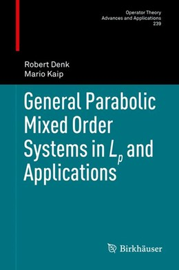 Abbildung von Denk / Kaip | General Parabolic Mixed Order Systems in Lp and Applications | 1. Auflage | 2013 | 239 | beck-shop.de