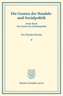 Abbildung von Hertzka | Die Gesetze der Handels- und Socialpolitik | 2013 | Erster Band: Die Gesetze der H...