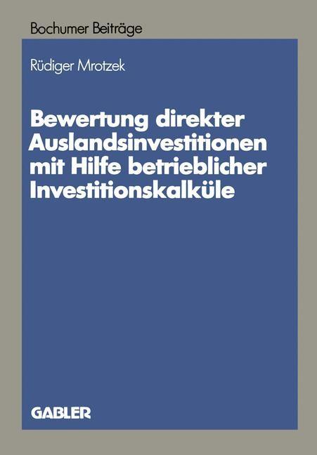 Bewertung direkter Auslandinvestitionen mit Hilfe betrieblicher Investitionskalküle   Mrotzek   1989, 1989   Buch (Cover)