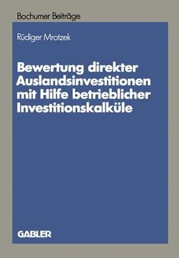 Abbildung von Mrotzek | Bewertung direkter Auslandinvestitionen mit Hilfe betrieblicher Investitionskalküle | 1989 | 1989 | 34