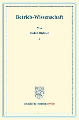 Abbildung von Dietrich | Betrieb-Wissenschaft | Reprint der Ausgabe von 1914 | 2013