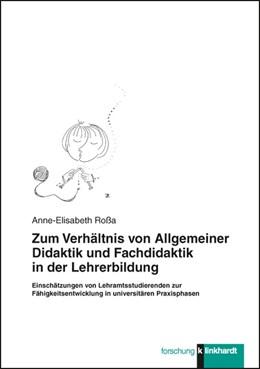 Abbildung von Roßa | Zum Verhältnis von Allgemeiner Didaktik und Fachdidaktik in der Lehrerbildung | 1. Auflage | 2013 | beck-shop.de