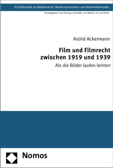 Film und Filmrecht zwischen 1919 und 1939 | Ackermann, 2013 | Buch (Cover)