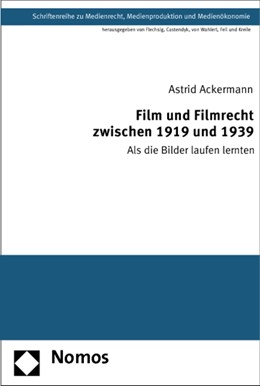 Abbildung von Ackermann | Film und Filmrecht zwischen 1919 und 1939 | 1. Auflage | 2013 | 27 | beck-shop.de
