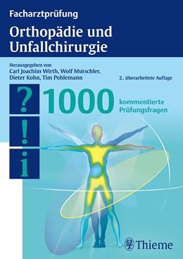 Abbildung von Wirth / Mutschler / Kohn / Pohlemann | Facharztprüfung Orthopädie und Unfallchirurgie | 2013 | 1000 kommentierte Prüfungsfrag...