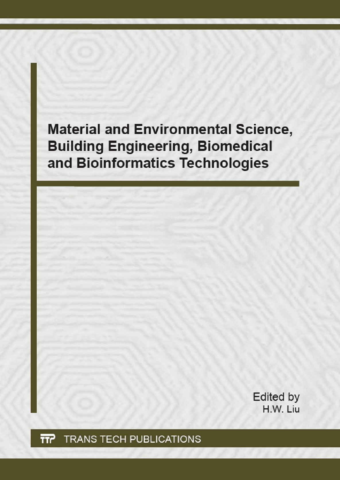 Material and Environmental Science, Building Engineering, Biomedical and Bioinformatics Technologies | Liu, 2014 (Cover)