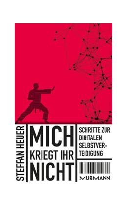 Abbildung von Heuer / Tranberg   Mich kriegt ihr nicht!   1. Auflage   2013   beck-shop.de