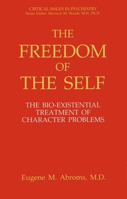Abbildung von Abroms | The Freedom of the Self | 2012 | The Bio-Existential Treatment ...