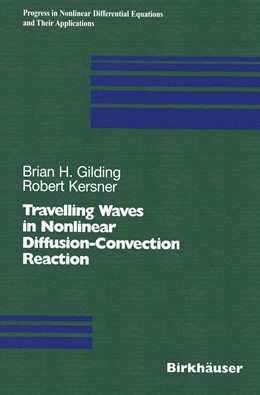 Abbildung von Gilding / Kersner | Travelling Waves in Nonlinear Diffusion-Convection Reaction | 2012 | 60
