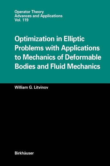Optimization in Elliptic Problems with Applications to Mechanics of Deformable Bodies and Fluid Mechanics | Litvinov, 2012 | Buch (Cover)