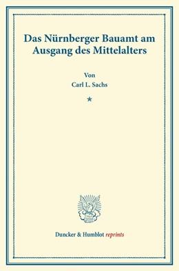 Abbildung von Sachs | Das Nürnberger Bauamt am Ausgang des Mittelalters. | 1. Auflage | 2013 | beck-shop.de