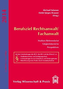 Abbildung von Salamon / Brauner | Berufsziel Rechtsanwalt/Fachanwalt | 2., überarbeitete und erweiterte Auflage | 2013 | Studium / Referendariat, Tätig...