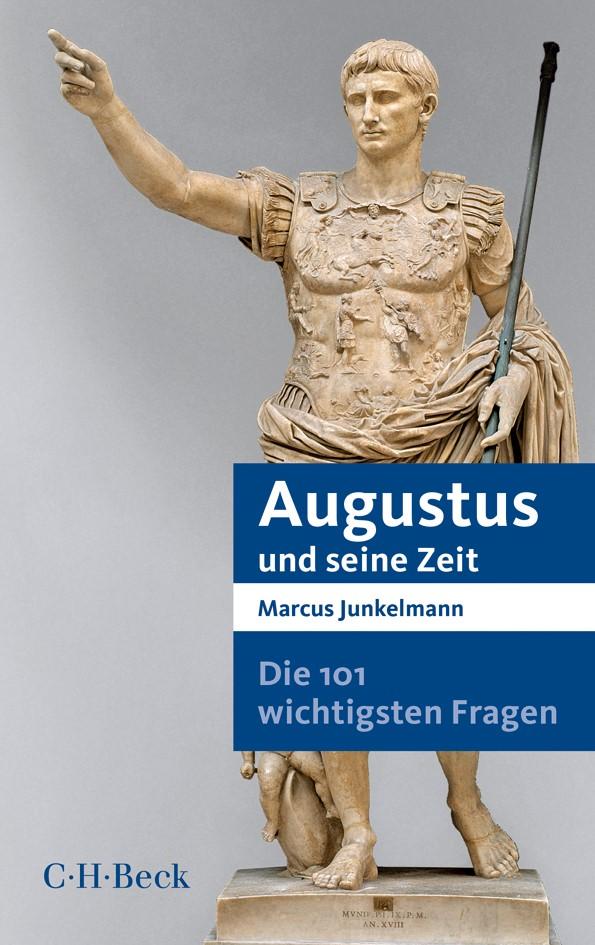 Die 101 wichtigsten Fragen - Augustus und seine Zeit   Junkelmann, Marcus, 2014   Buch (Cover)