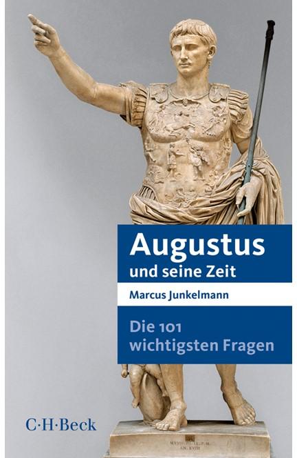 Cover: Marcus Junkelmann, Die 101 wichtigsten Fragen - Augustus und seine Zeit