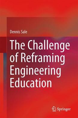 Abbildung von Sale | The Challenge of Reframing Engineering Education | 2013
