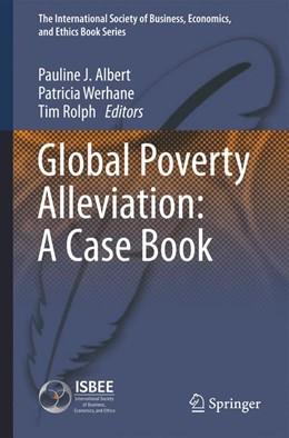 Abbildung von Albert / Werhane | Global Poverty Alleviation: A Case Book | 1. Auflage | 2013 | 3 | beck-shop.de